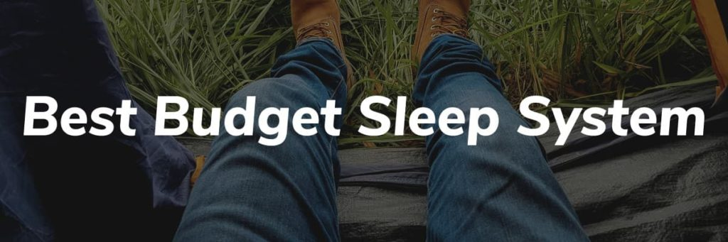 Best Budget Sleep System Header - Pacific Crest Trail Thru Hike Gear List
